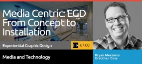 Click to read more about the SEGD Podcast: Media Centric EGD from Concept to Installation